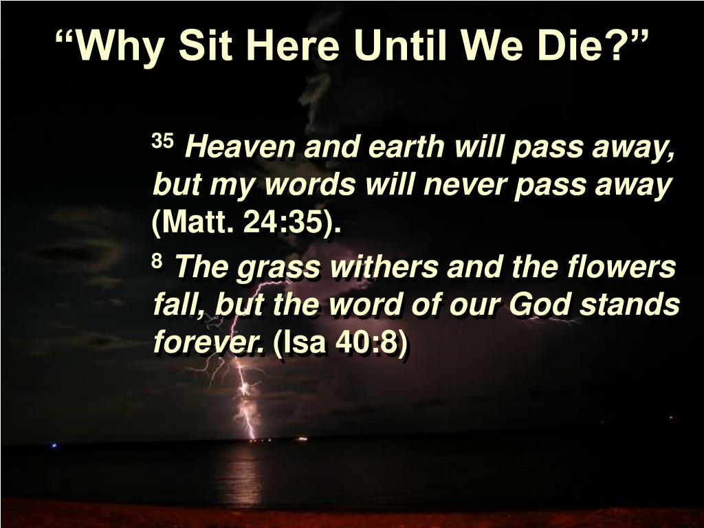 """Why Sit Here Until We Die?"""
