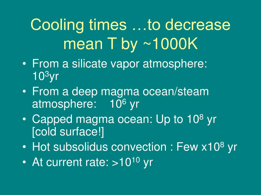 Cooling times …to decrease mean T by ~1000K
