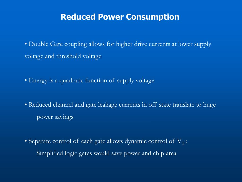 Reduced Power Consumption