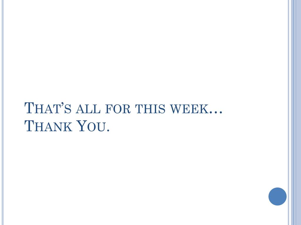 That's all for this week…