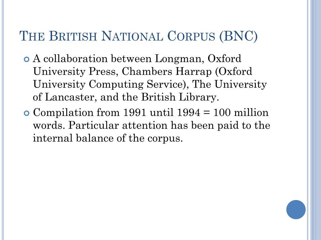 The British National Corpus (BNC)