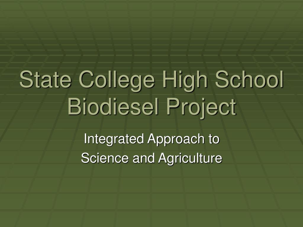 state college high school biodiesel project l.