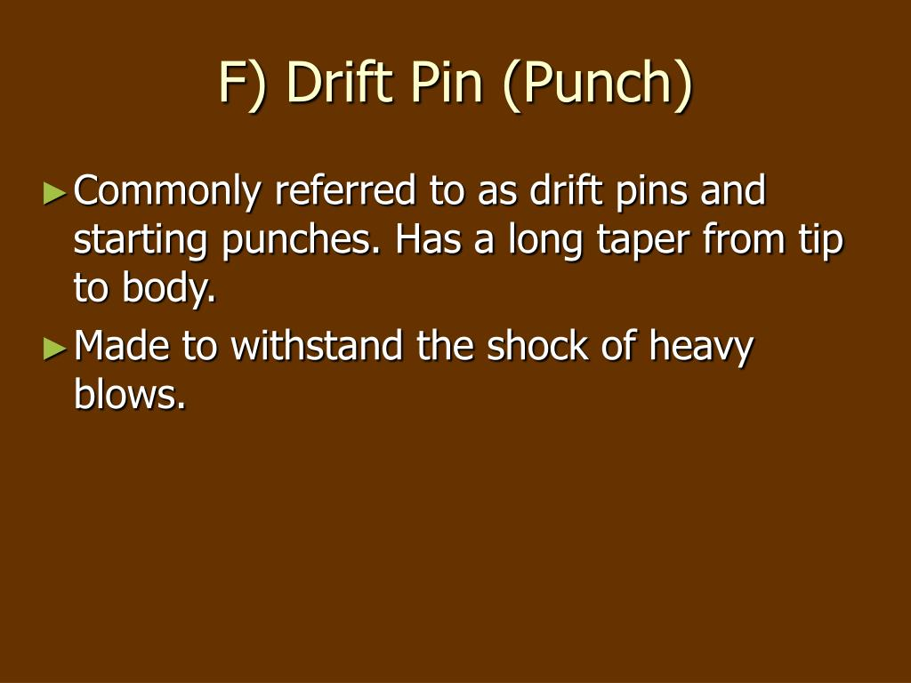F) Drift Pin (Punch)