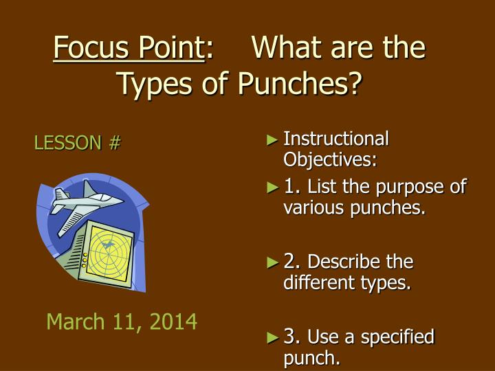 Focus point what are the types of punches