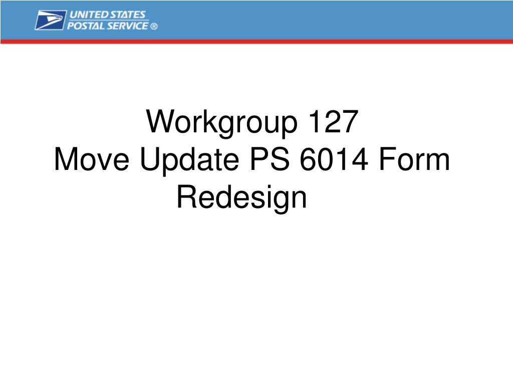 workgroup 127 move update ps 6014 form redesign