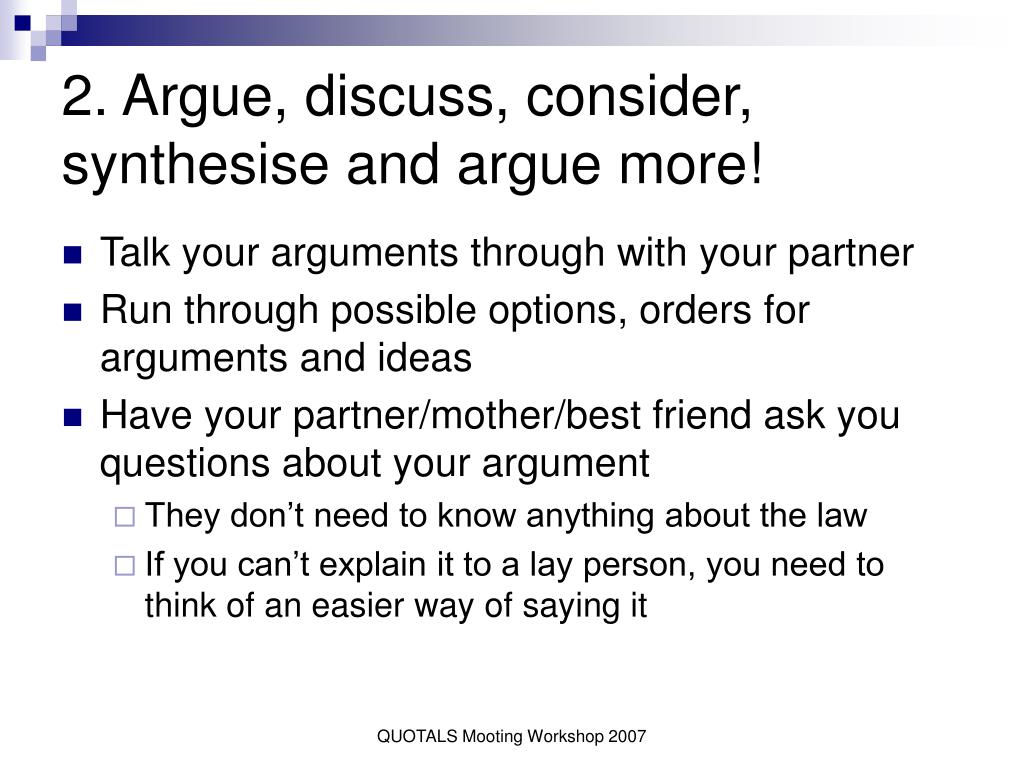 2. Argue, discuss, consider, synthesise and argue more!