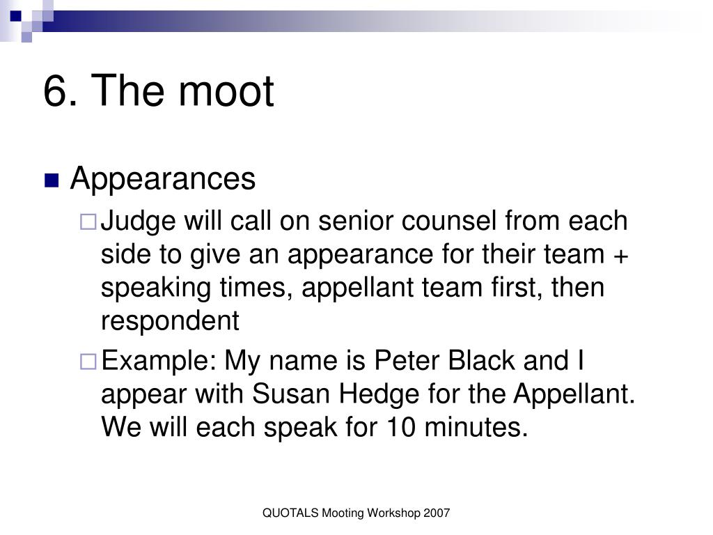6. The moot