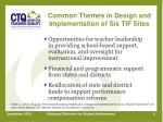 common themes in design and implementation of six tif sites1