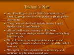 takhini s plan