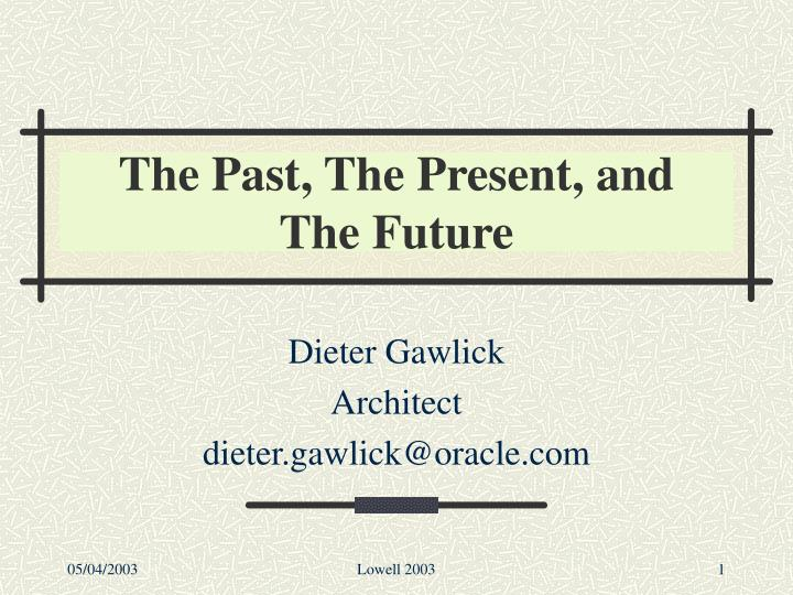 the past the present and the future n.