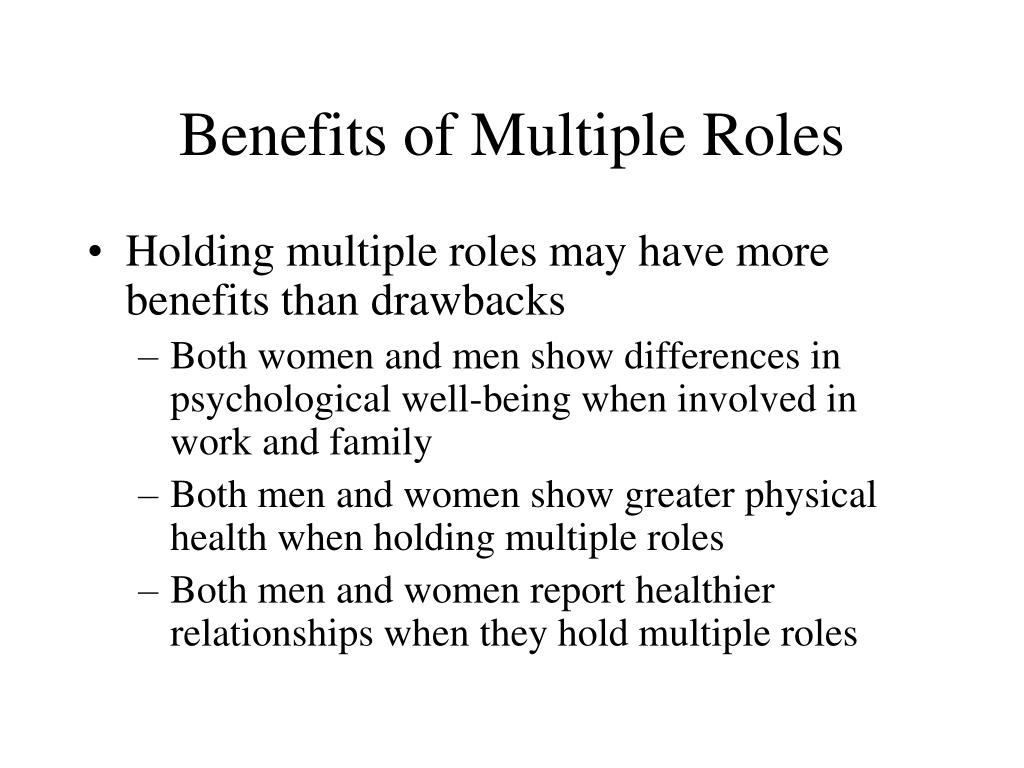 Benefits of Multiple Roles