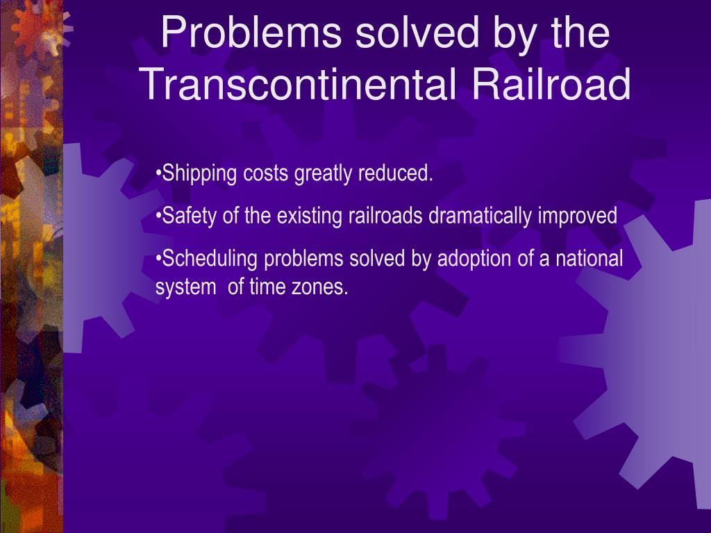 Problems solved by the Transcontinental Railroad
