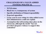 challenges of a value added system political