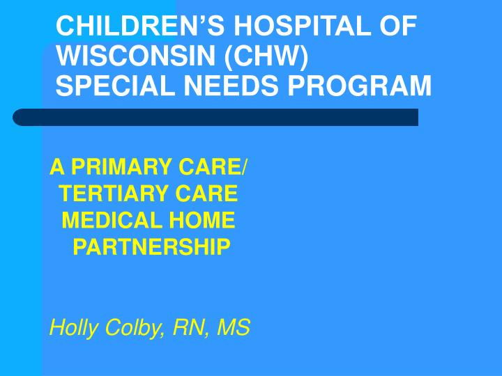 Children s hospital of wisconsin chw special needs program