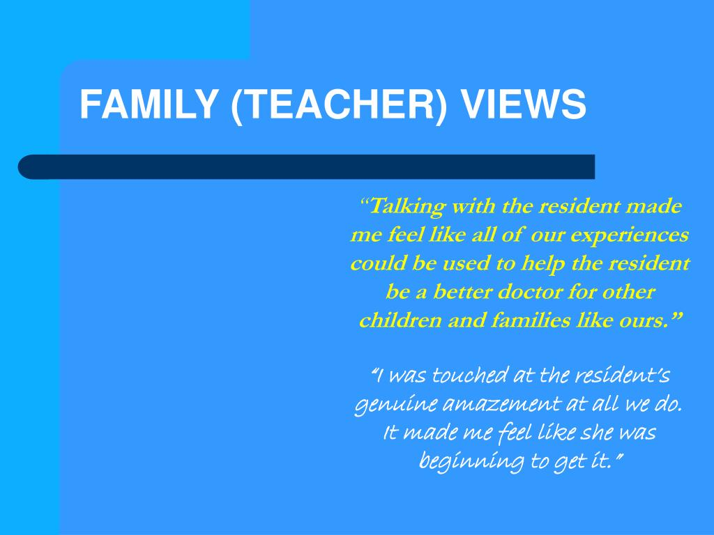 FAMILY (TEACHER) VIEWS