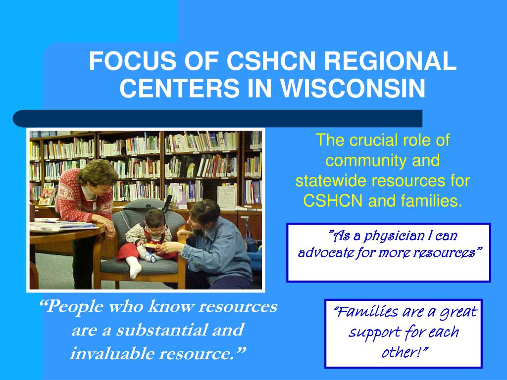 FOCUS OF CSHCN REGIONAL CENTERS IN WISCONSIN