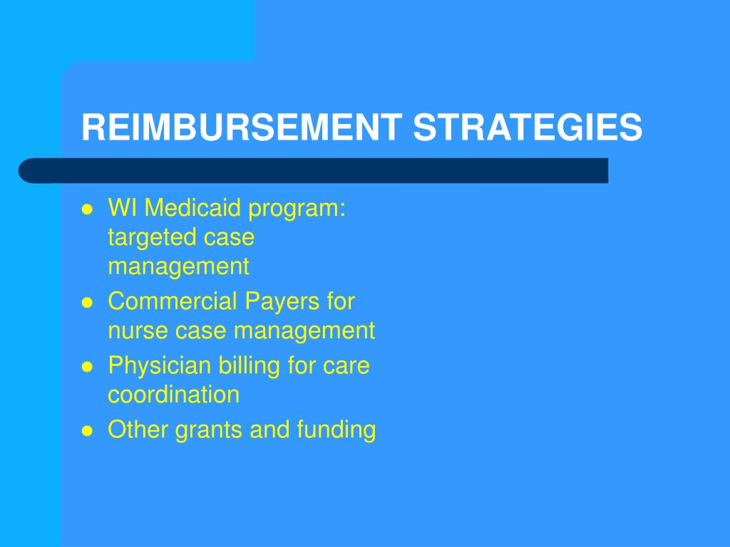 REIMBURSEMENT STRATEGIES