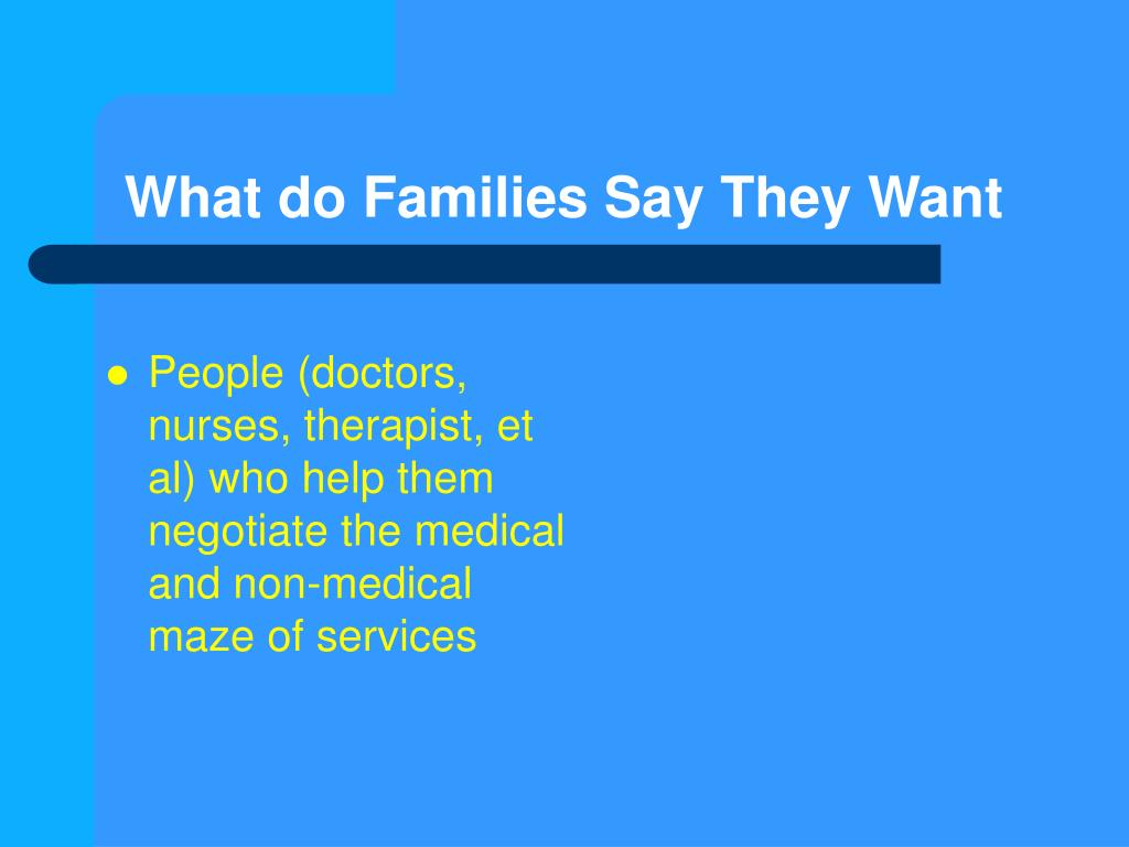 What do Families Say They Want