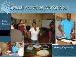 special activities workshops