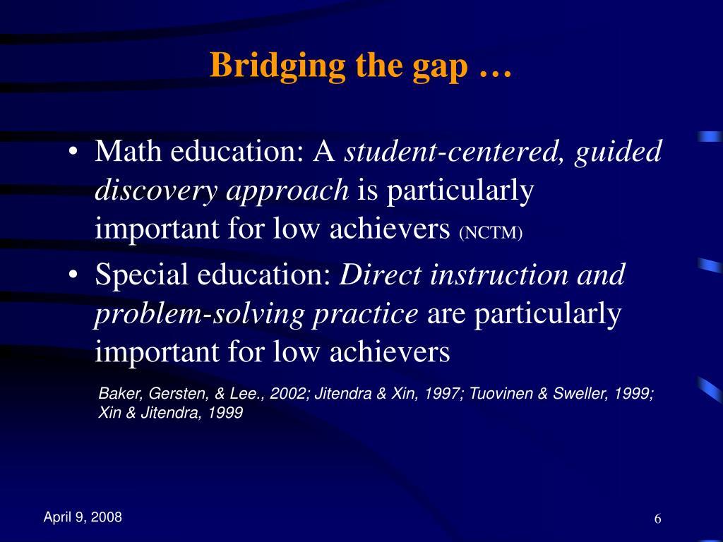 Bridging the gap …