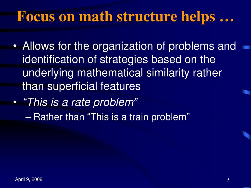 Focus on math structure helps …