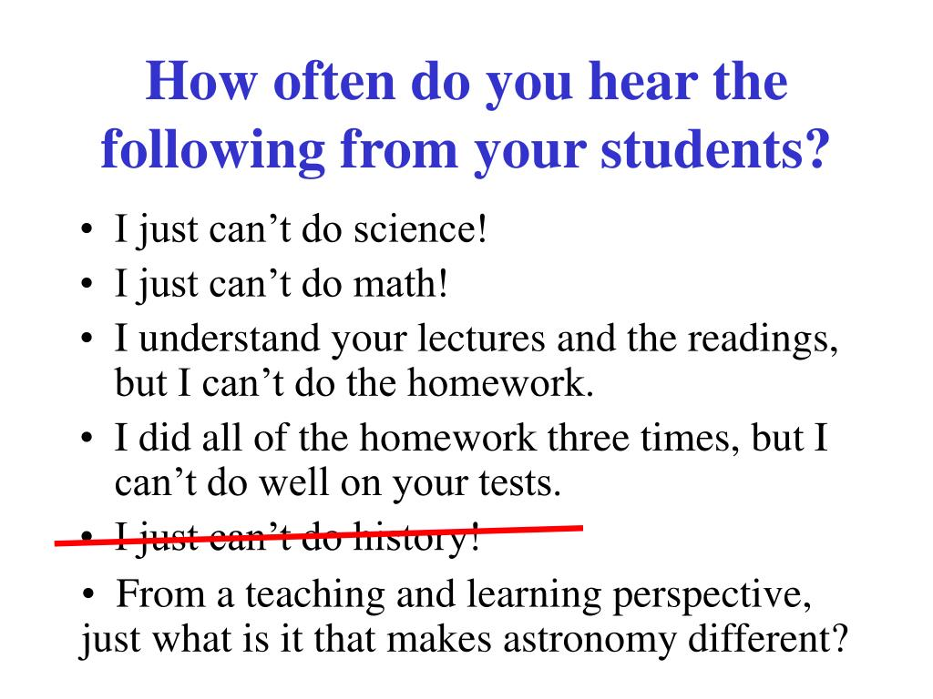 How often do you hear the following from your students?
