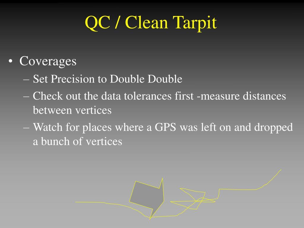 QC / Clean Tarpit