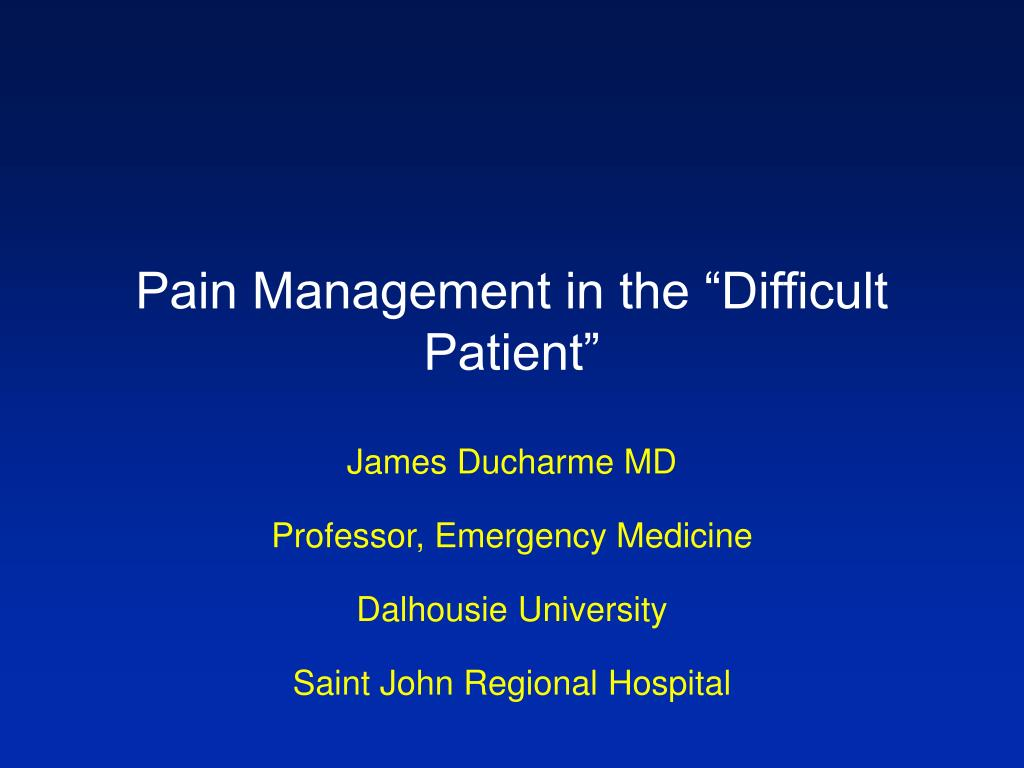 pain management in the difficult patient l.