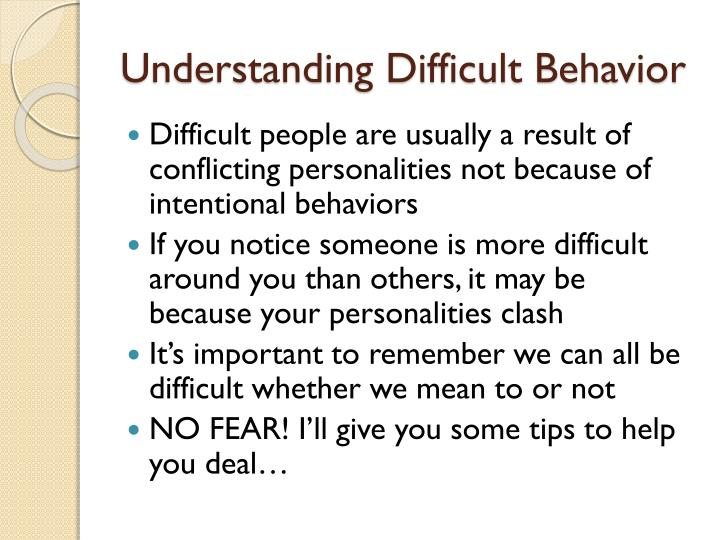 Understanding difficult behavior