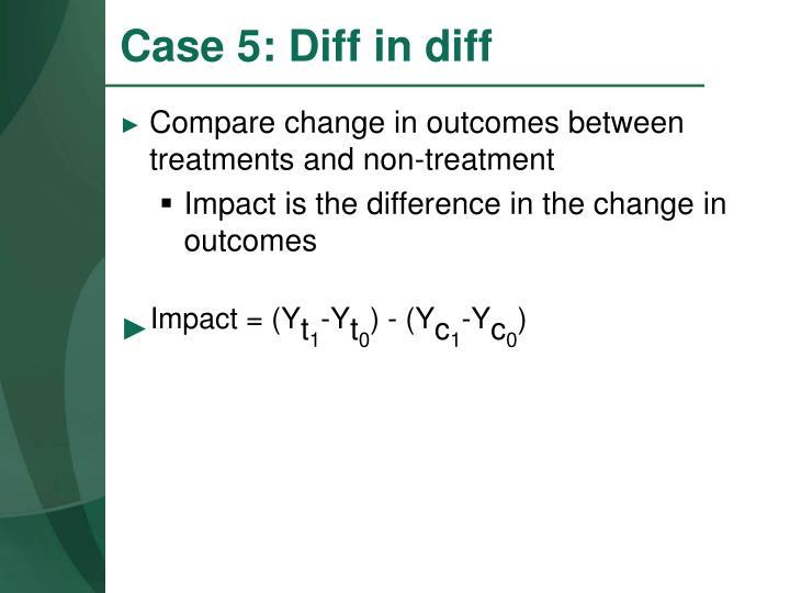 Case 5 diff in diff
