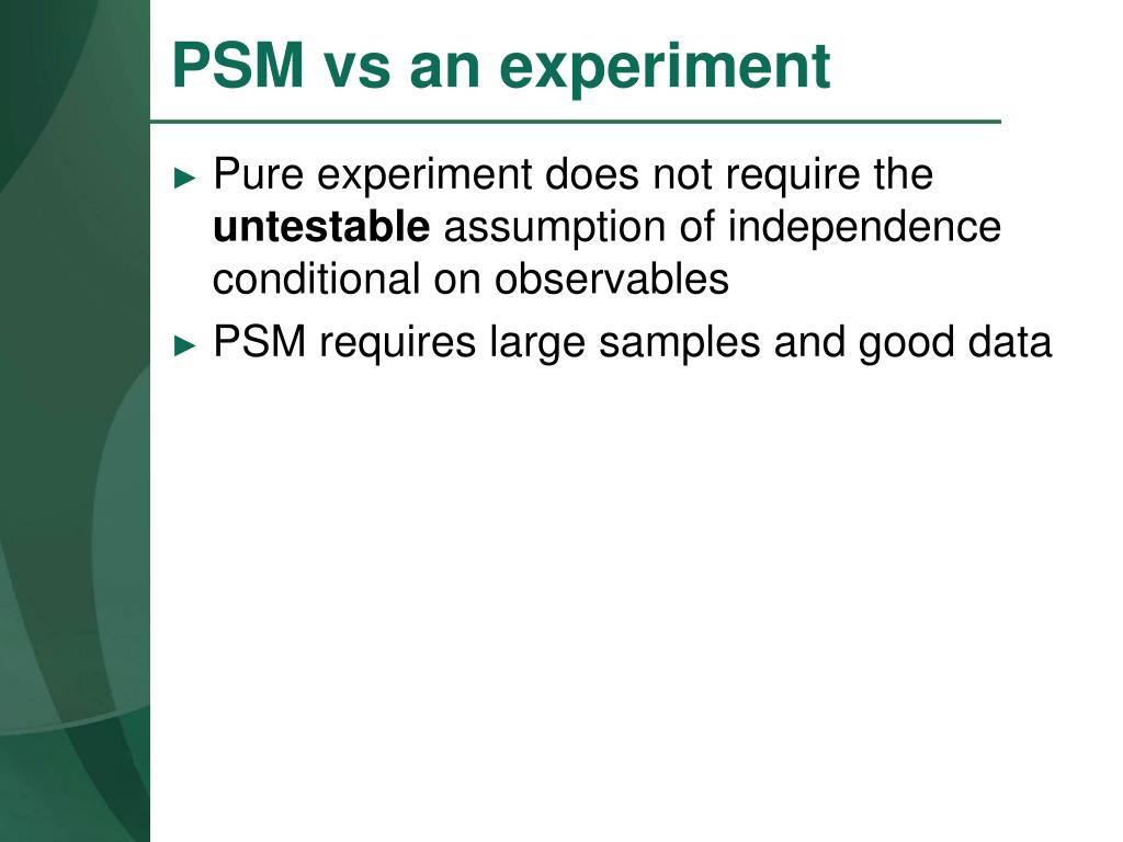 PSM vs an experiment