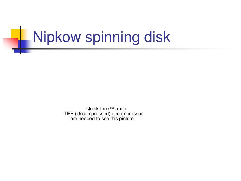 Nipkow spinning disk