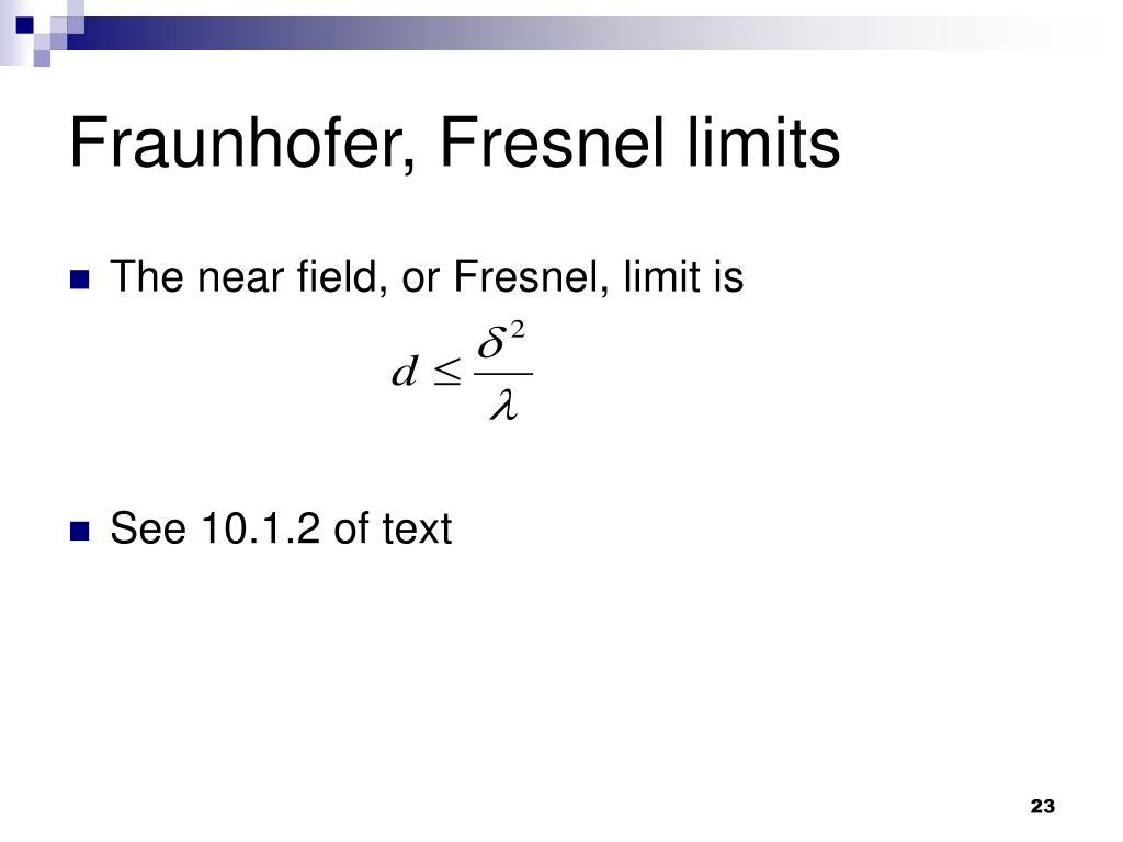 Fraunhofer, Fresnel limits