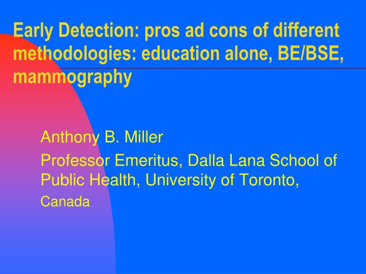 Early detection pros ad cons of different methodologies education alone be bse mammography