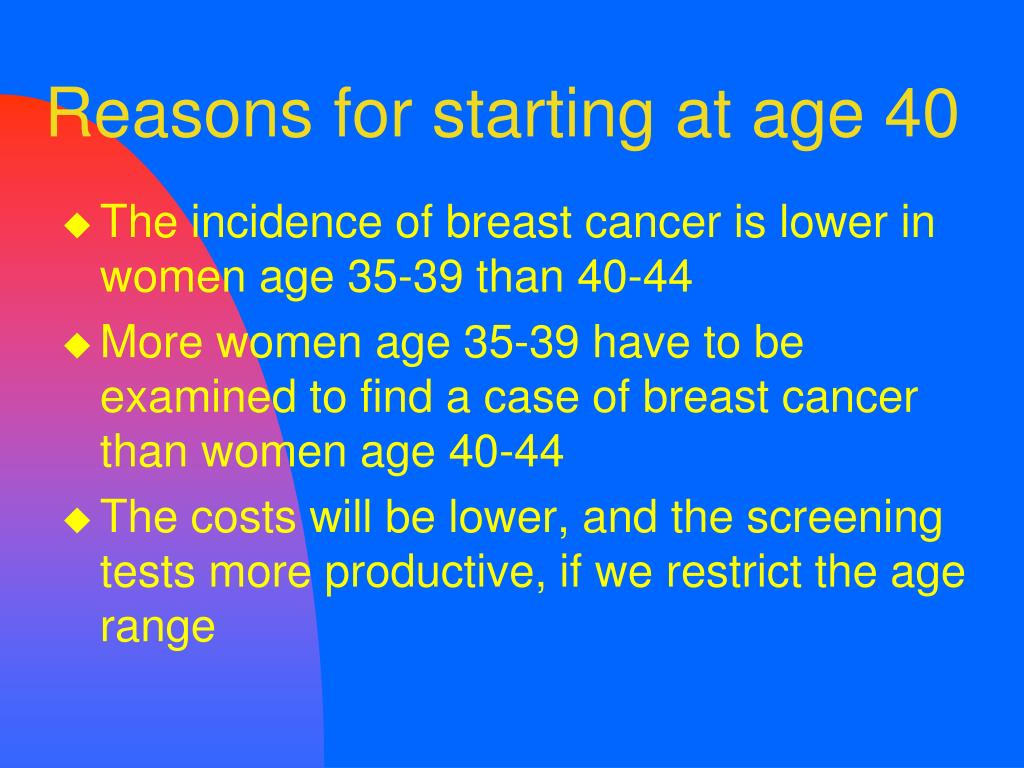Reasons for starting at age 40