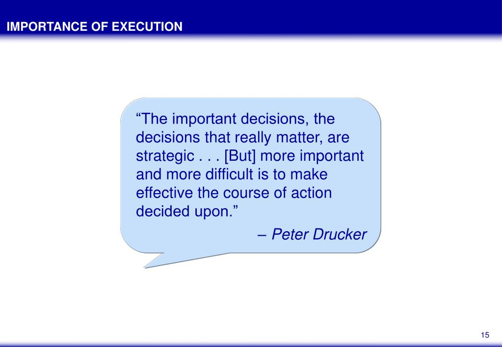 IMPORTANCE OF EXECUTION