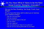 do you have what it takes to be the next great inventor designer innovator