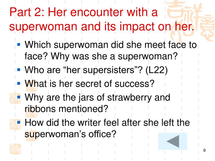 Part 2: Her encounter with a superwoman and its impact on her.