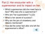 part 2 her encounter with a superwoman and its impact on her