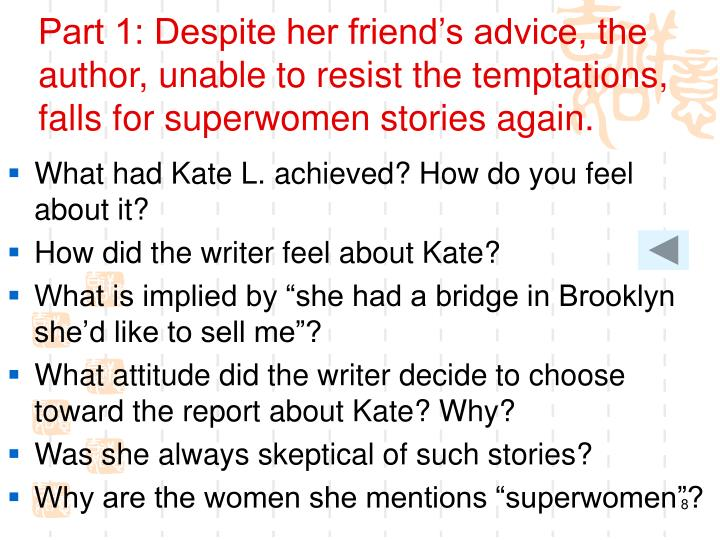 Part 1: Despite her friend's advice, the author, unable to resist the temptations, falls for superwomen stories again.