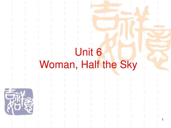 unit 6 woman half the sky n.