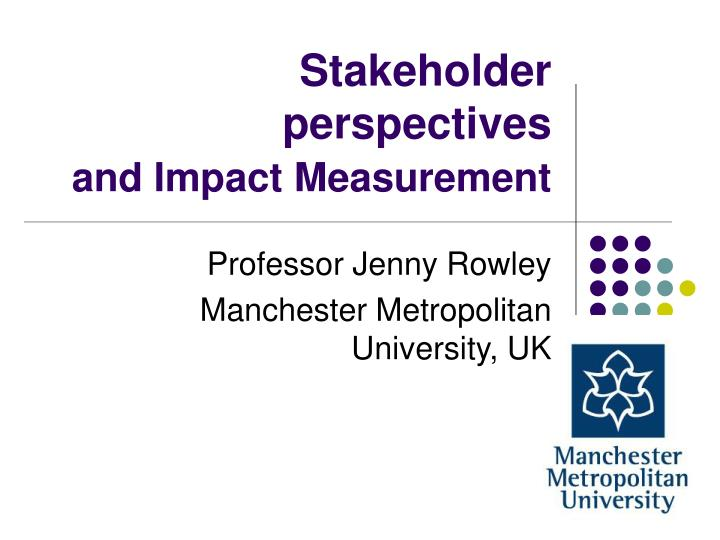 Stakeholder perspectives and impact measurement