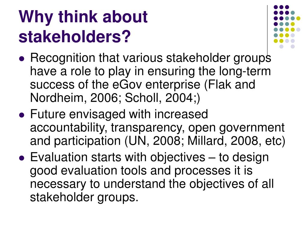 Why think about stakeholders?