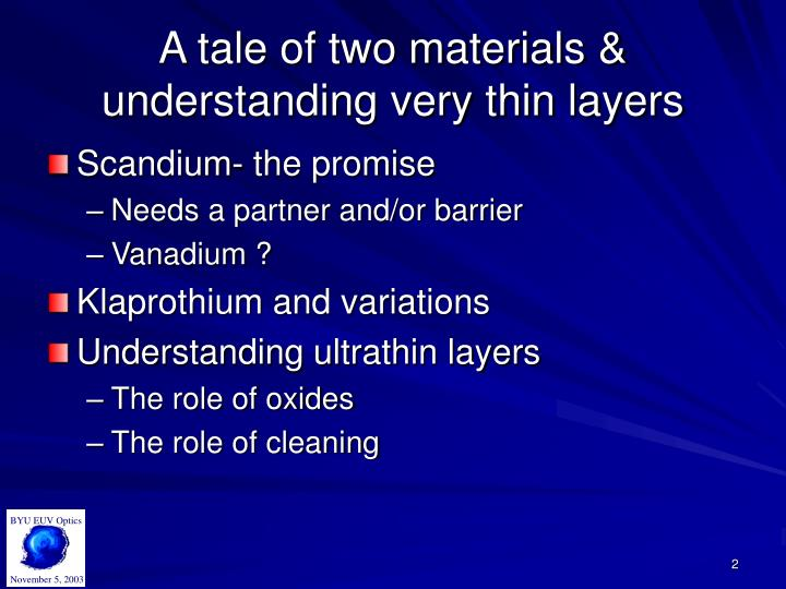 A tale of two materials understanding very thin layers