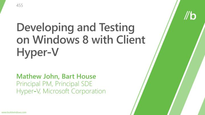 Developing and testing on windows 8 with client hyper v