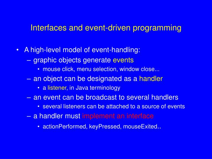 Interfaces and event-driven programming