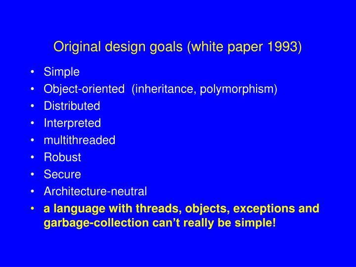 Original design goals white paper 1993