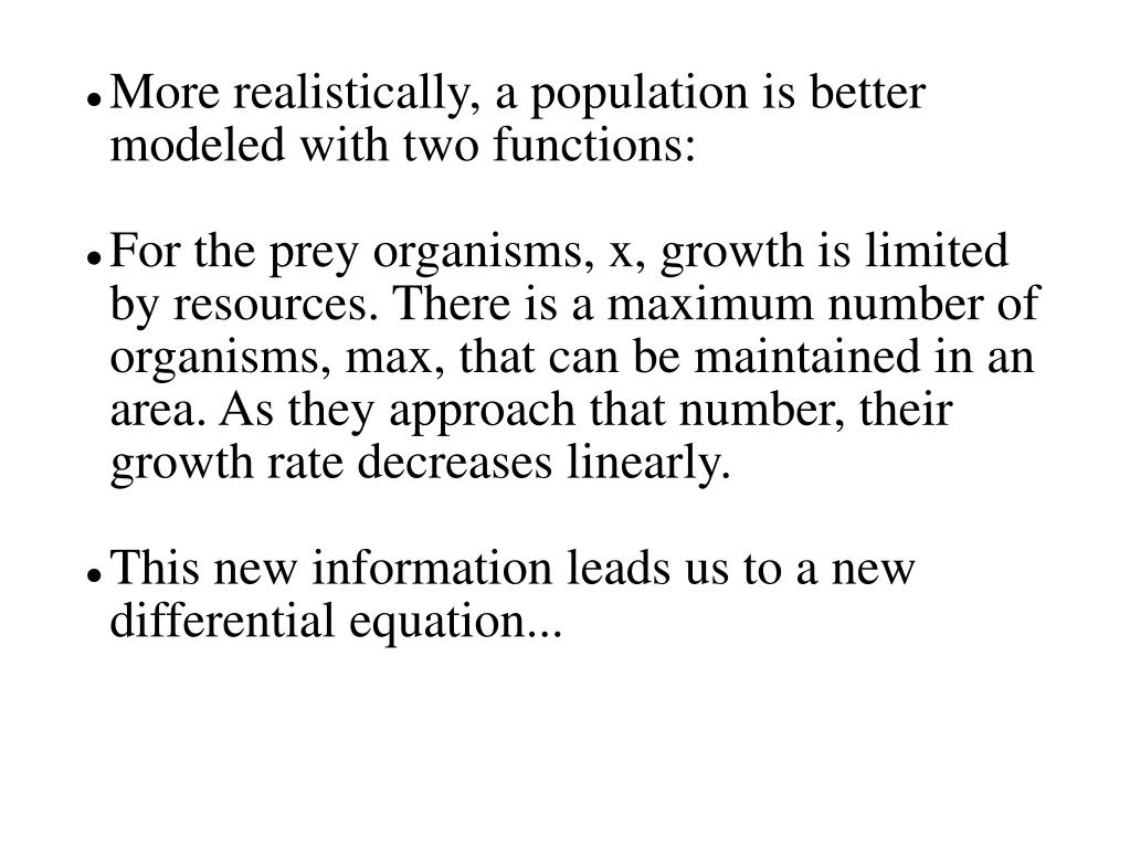 More realistically, a population is better modeled with two functions: