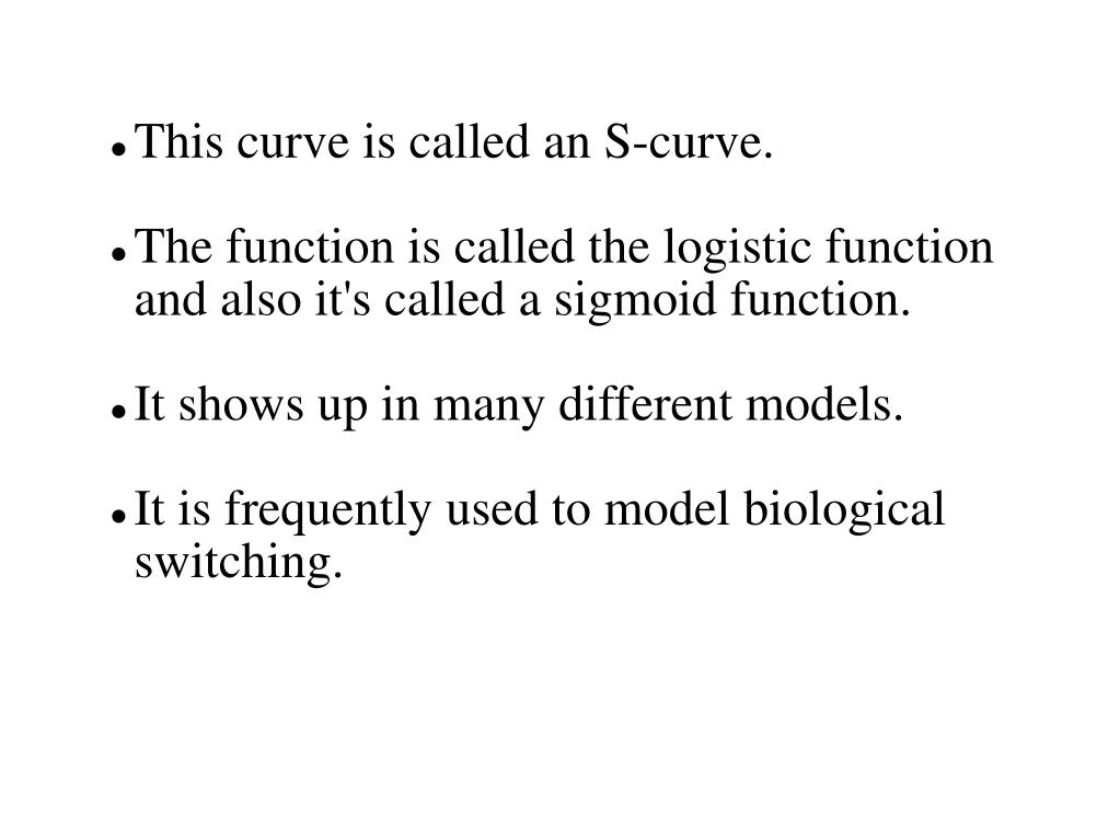 This curve is called an S-curve.