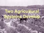 two agricultural systems develop